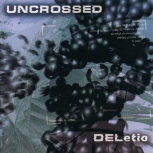 Uncrossed — Deletio (2002)