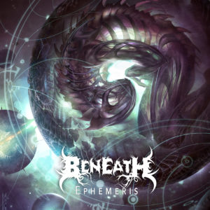 Beneath — Ephemeris (2017)