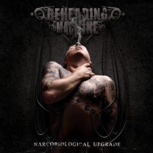 Beheading Machine — Narcobiological Upgrade (2011)