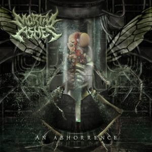 Mortal Ashes — An Abhorrence (2017)