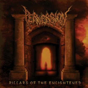 Perversion — Pillars Of The Enlightened (2012)