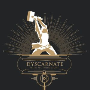 Dyscarnate — With All Their Might (2017)