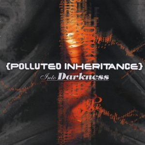 Polluted Inheritance — Into Darkness (2001)