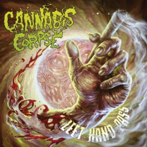 Cannabis Corpse — Left Hand Pass (2017)