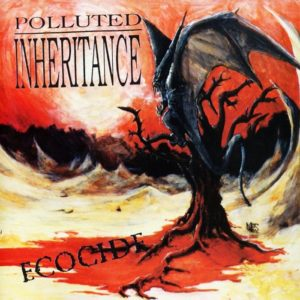 Polluted Inheritance — Ecocide (1992)
