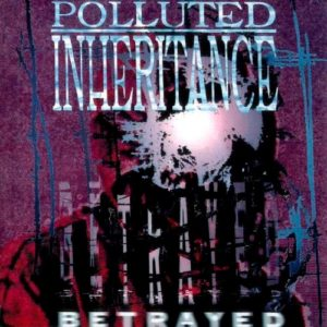 Polluted Inheritance — Betrayed (1996)