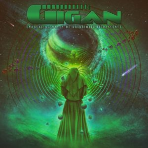 Gigan — Undulating Waves Of Rainbiotic Iridescence (2017)