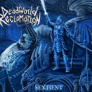 Dead World Reclamation — Sentient (2017)