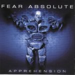 Fear Absolute — Apprehension (2003)