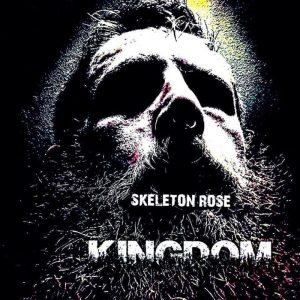 Skeleton Rose — Kingdom (2017)