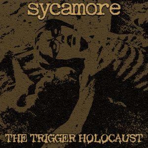 Sycamore — The Trigger Holocaust (2017)