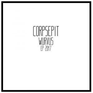 Corpsepit — Wurvus (2017)