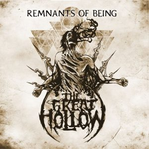 The Great Hollow — Remnants Of Being (2017)