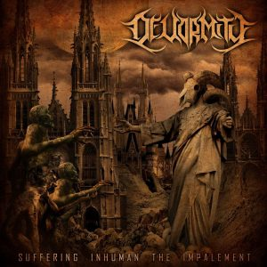 Devormity — Suffering Inhuman The Impalement (2011)
