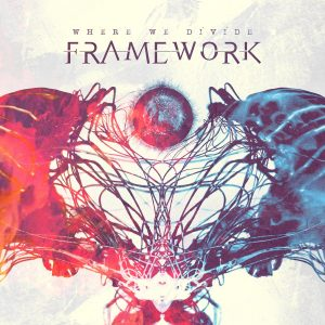 Framework — Where We Divide (2017)
