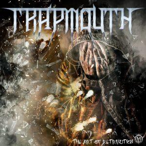 Trapmouth — The Art Of Retribution (2017)