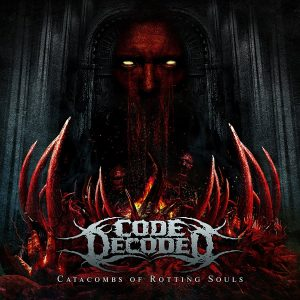 Codedecoded — Catacombs Of Rotting Souls (2017)