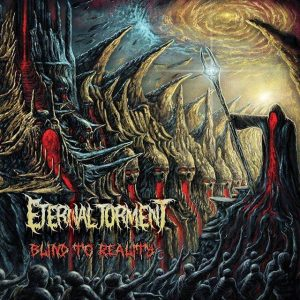 Eternal Torment — Blind To Reality (2017)