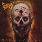 Corpse Hoarder — Hard To Kill (2017)