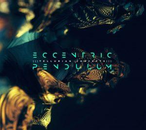 Eccentric Pendulum — Tellurian Concepts (2017)