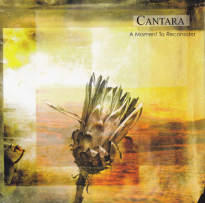 Cantara — A Moment To Reconsider (2006)