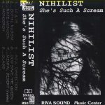 Nihilist — She's Such A Scream (1994)