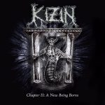 Kizin — Chapter II: A New Being Borns (2018)