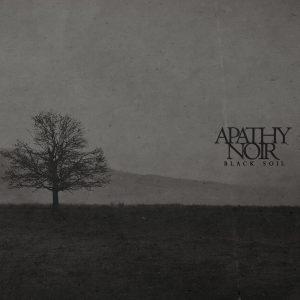 Apathy Noir — Black Soil (2018)
