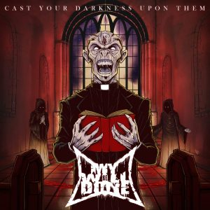 My Will Be Done — Cast Your Darkness Upon Them (2018)