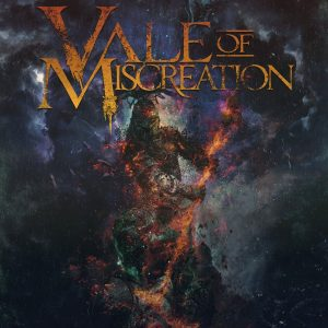 Vale Of Miscreation — Find The Feast, And Let Them Starve (2018)