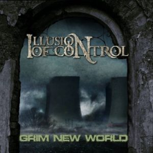 Illusion Of Control — Grim New World (2018)