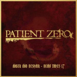 Patient Zero — Anger & Despair (2018)