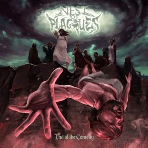 Nest Of Plagues — End Of The Comedy (2018)