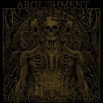 Abolishment Of Flesh — The Inhuman Condition (2018)