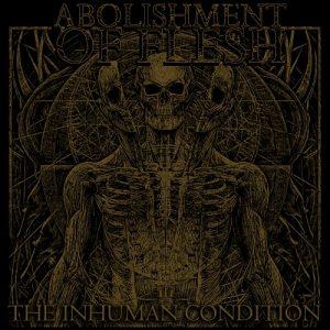 Abolishment Of Flesh — The Inhuman Condition (2018)