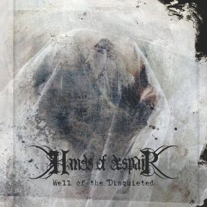Hands Of Despair — Well Of The Disquieted (2018)