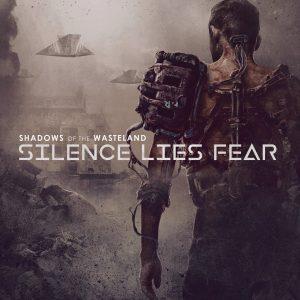 Silence Lies Fear — Shadows Of The Wasteland (2018)