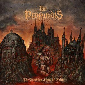 De Profundis — The Blinding Light Of Faith (2018)