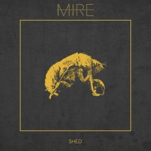 Mire — Shed (2018)