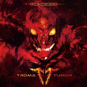 Troma Tumor — The Genesis (2017)