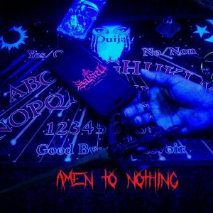 Sakred — Amen To Nothing (2018)