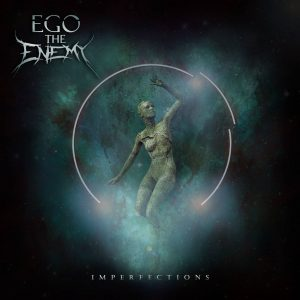 Ego The Enemy — Imperfections (2018)