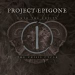 Project:Epigone — The Crisis Cycle Unto The Entity (2018)