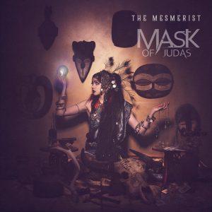 Mask Of Judas — The Mesmerist (2018)