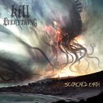Kill Everything — Scorched Earth (2018)