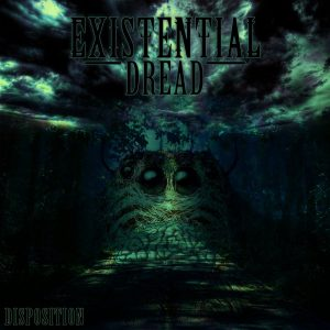 Existential Dread — Disposition (2018)