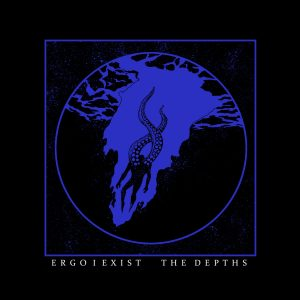 Ergo I Exist — The Depths (2018)