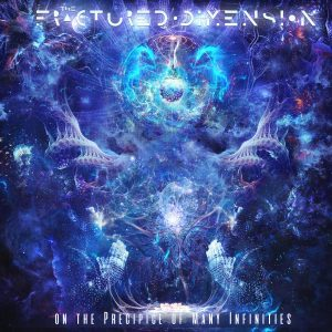 The Fractured Dimension — On The Precipice Of Many Infinities (2018)