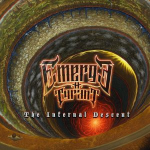 Emerge A Tyrant — The Infernal Descent (2018)