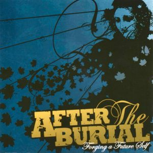 After The Burial — Forgiving A Future Self (2006)